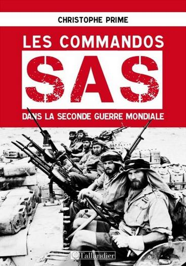 Sas dans la seconde guerre mondiale″ (editions tallandier, 2013
