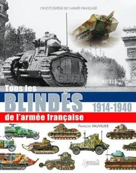 livre_hc_vauvillier_francois_tous_les_blindes_francais_1914_1940