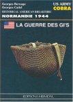 Heimdal 1994 BERNAGE Georges CADEL Georges La guerre des GI Cobra bataille des Haies