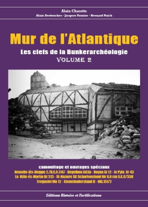 Histoire et Fortifications 2015 CHAZETTE Alain Clefs de la Bunkerarcheologie volume 2