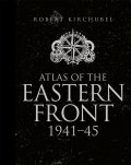 Osprey 2016 KIRCHUBEL Robert Atlas of the Eastern Front 1941-45