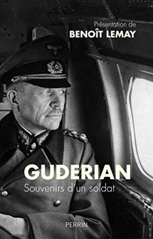 Perrin 2017 GUDERIAN Heinz LEMAY Benoit Souvenirs un soldat