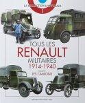 Histoire et Collections 2018 VAUVILLIER Francois Tous les Renault militaires tome 1 les camions
