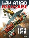 Histoire et Collections 2015 FERRY Vital Aviation francaise 1914-1918