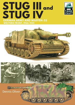 Pen and Sword 2019 OLIVER Dennis StuG III and StuG IV Western Front 1944-1945 Tank Craft #19