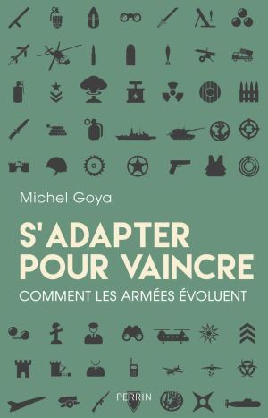 Perrin 2019 GOYA Michel S adapter pour vaincre comment les armees evoluents