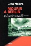 Grancher 1995 MABIRE Jean Mourir a Berlin