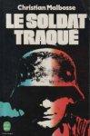 Livre de poche 1987 MALBOSSE Christian Le soldat traque