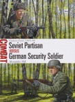 Osprey 2019 HILL Alexander Combat Soviet Partisan versus German Security Soldier