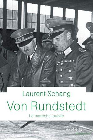 Perrin 2020 SCHANG Laurent Von Rundstedt le marechal oublie