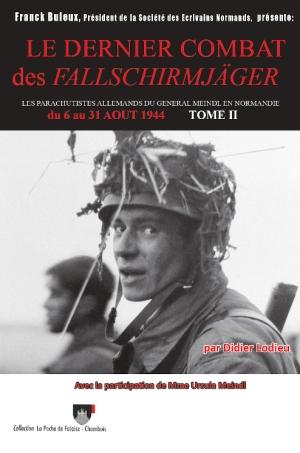 Editions Poche Falaise Chambois 2019 LODIEU Didier Le sacrifice des Fallschirmjager tome 2